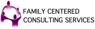 FAMILY CENTERED CONSULTING SERVICES